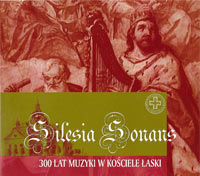 "Silesia Sonans - ""300 Years of Music in the Church of Grace"""