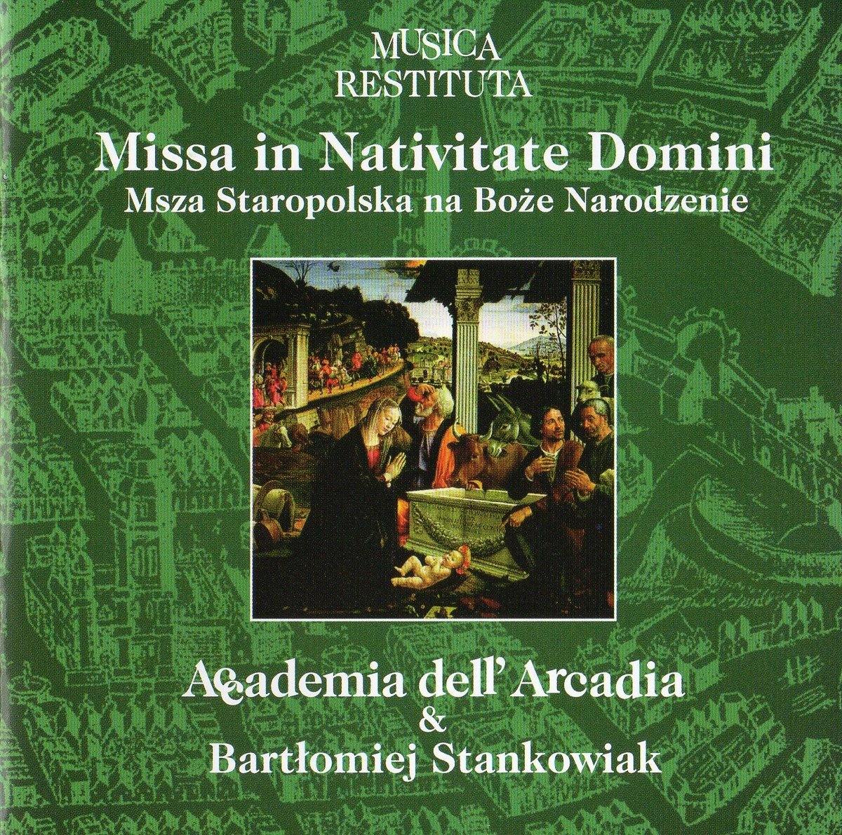 "Accademia dell'Arcadia - Musica Restituta IV ""Missa in Nativitate Domini"""