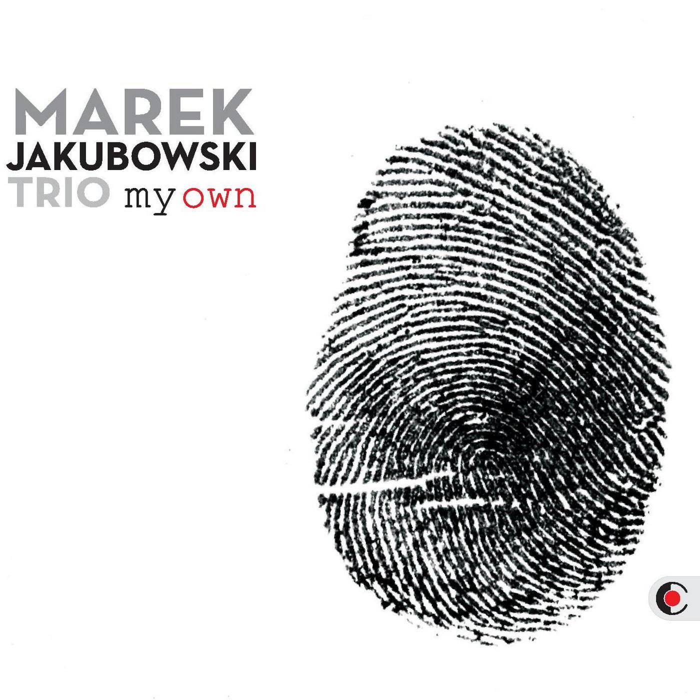 "Marek Jakubowski Trio - ""My Own..."""