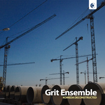 "Grit Ensemble - ""Komeda Deconstructed"""