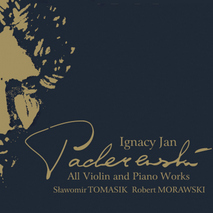Ignacy Jan Paderewski - All Violin and Piano Works